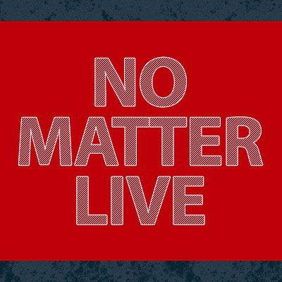 NO MATTER LIVE SP